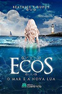Ecos: O Mar é a Nova Lua - Beatrice Dupuy