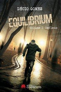 Equilibrium - Volume I: Reflexo  - Décio Gomes
