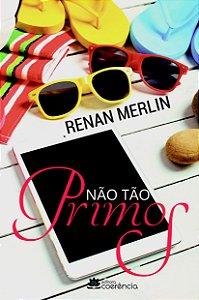 Não Tão Primos - Renan Merlin