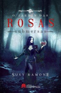 O Jardim das Rosas Submersas - Susy Ramone