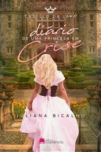 Castelo da Lara, diário de uma princesa em crise