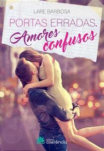 Portas erradas amores confusos - Larissa Barbosa