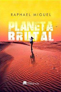 Planeta Brutal - Raphael Miguel