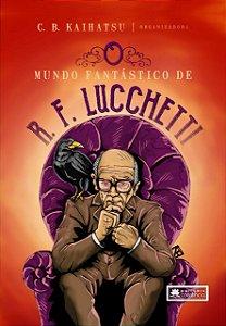 O Mundo Fantástico de R. F. Lucchetti