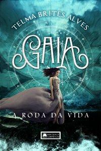 Gaia - A roda da vida - livro 1