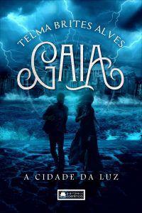 Gaia - A Cidade da Luz - livro 3