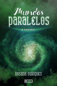 Mundos paralelos - A Espiral - Livro 4