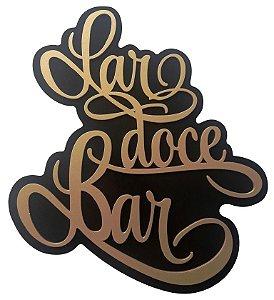 Placa Decorativa Alto Relevo Laqueada Lar Doce Bar