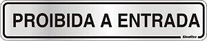 Placa de Sinalização Alumínio PROIBIDA A ENTRADA - 5 x 25 cm