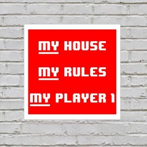 Placa de Parede Decorativa: My House, My Rules, My Player 1