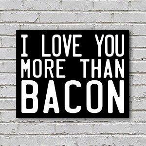 Placa de Parede Decorativa: More Than Bacon - ShopB