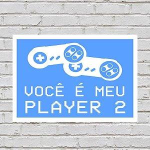 Placa de Parede Decorativa: Você é Meu Player 2 - ShopB
