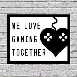 Placa De Parede Decorativa: We Love Gaming Together - Shopb