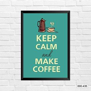 Quadro - Keep Calm And Make Coffe