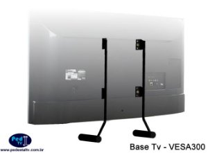 Base para Tv de mesa 30 a 55 pol. VESA300