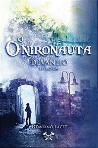 O Onironauta - Devaneio (Livro Um)