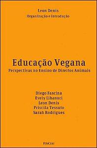 Educação Vegana - Perspectivas no Ensino de Direitos Animais