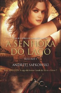 A senhora do lago -  The witcher -  a saga do bruxo Geralt de Rivia - livro 7 - vol. 1