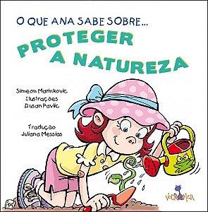 O que Ana sabe sobre proteger a natureza