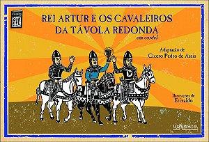 Rei Artur e os cavaleiros da távola redonda em cordel