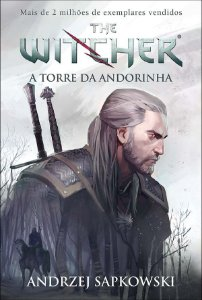 A torre da andorinha - The Witcher - a saga do bruxo GERALT de RIVIA - Vol. 6