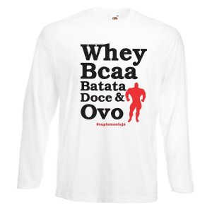 Camiseta Manga Longa Whey Bcaa Batata Doce & Ovo