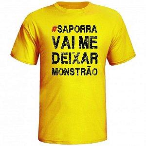 Camiseta Saporra vai me deixar Monstrão