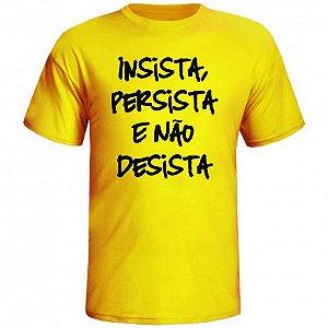 Camiseta Insista Persista E Não Desista