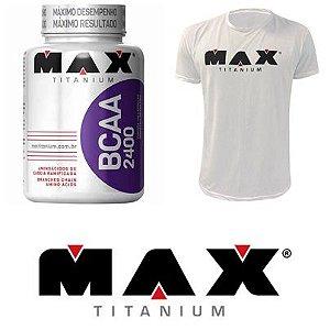 Kit BCAA 2400 100 Cápsulas + Camiseta Max Titanium