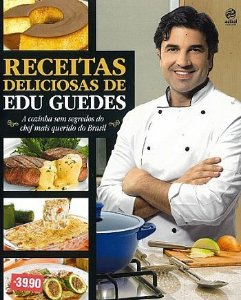 RECEITAS DELICIOSAS DE EDU GUEDES - LIVRO