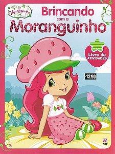 BRINCANDO COM A MORANGUINHO - LIVRO