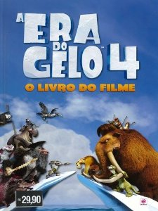A ERA DO GELO 4 - O LIVRO DO FILME