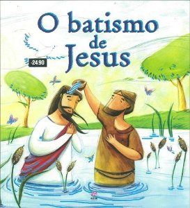GUIA DE HISTÓRIAS DA BÍBLIA - O BATISMO DE JESUS