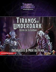 Tiranos de Underdark - Aberrações e Mortos-Vivos (Pré-venda)
