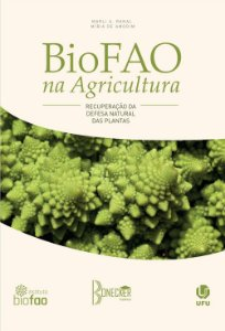 BioFAO na Agricultura: Recuperação da Defesa Natural das Plantas