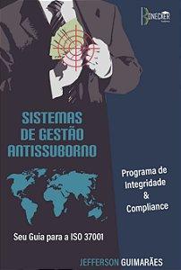 Sistemas de Gestão Antissuborno: Seu Guia para a ISO 37001