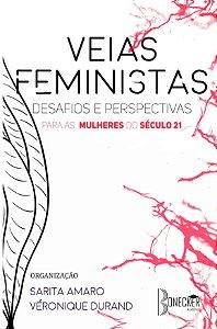 Veias Feministas: memória, desafios e perspectivas para a mulher do século 21