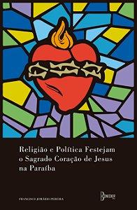 Religião e política festejam o sagrado coração de Jesus na Paraíba