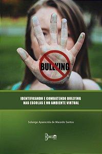Identificação e combatendo Bullying nas escolas e no ambiente virtual