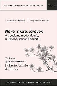 Never more, forever: a poesia na modernidade, ou Shelley  versus Peacock