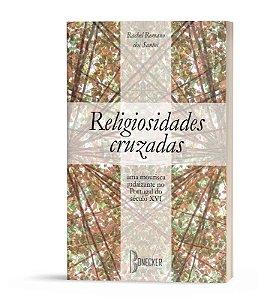 Religiosidades cruzadas: uma mourisca judaizante no Portugal do século XVI
