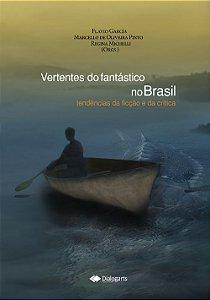 Vertentes do fantástico no Brasil: tendências da ficção e da crítica.