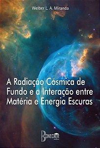 A Radiação Cósmica de Fundo e a Interação entre Matéria e Energia Escuras