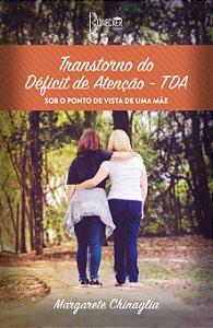 Transtorno do Déficit de Atenção - TDA Sob o Ponto de Vista de Uma Mãe