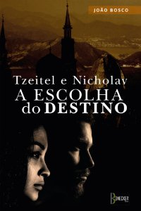 Tzeitel e Nicholav – a escolha do destino
