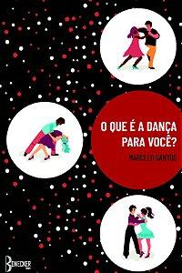 O que é a dança para você?