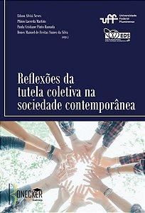 Reflexões da tutela coletiva na sociedade contemporânea