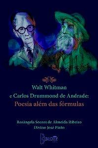 Walt Whitman e Carlos Drummond de Andrade Poesia além das Fórmulas