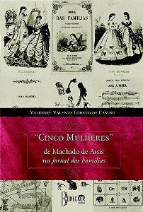 Cinco mulheres, de Machado de Assis no Jornal das Famílias