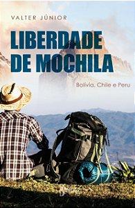 Liberdade de mochila: Bolívia, Chile e Peru
